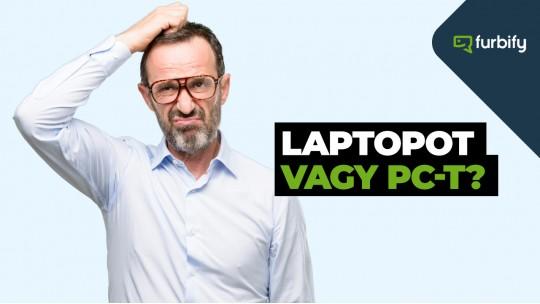 Laptopos vagy PC-s típus vagy?